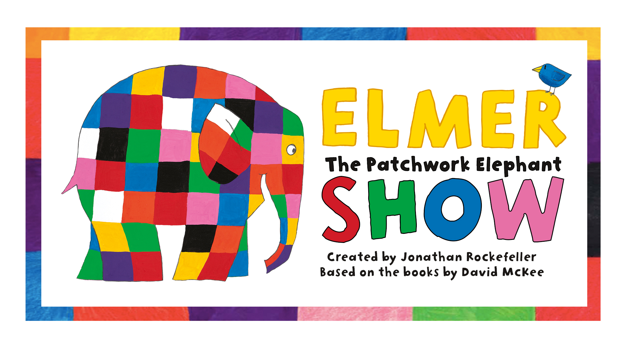 Elmer the Patchwork Elephant - The Show